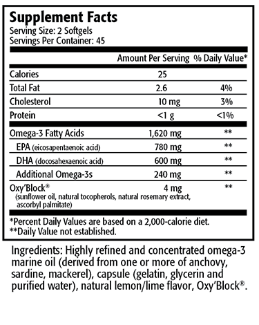 Serving Size: 2 Capsule                                        Servings per Container: 90                                                                                Amount Per         % Daily Each Capsule Contains                                           Serving               Value* Calories (energy) 15      Calories from fat                                                      10 Total Fat                                                                     1.5 g                  2%* Cholesterol <5 mg <2%* Omega-3 Fatty Acids                                                 850 mg                 †      EPA (Eicosapentaenoic Acid)                              425 mg                 †      DHA (Docosahexaenoic Acid)                              325 mg                 †      Additional/Other Omega-3s                                  100 mg                 †  * Percent Daily Values are based on a 2,000-calorie diet. † Daily Value not established.  Ingredients: Highly refined and concentrated omega-3 marine oil, capsule shell (gelatin, glycerin and purified water), natural lemon/lime flavor, proprietary antioxidant blend (consisting of rosemary extract, ascorbyl palmitate and natural tocopherols (soy).