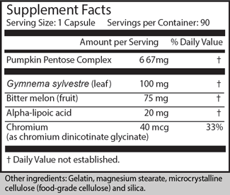 Serving Size: 1 Capsule                 Servings per Container: 90                                                                      Amount per Serving      % Daily Value Pumpkin Pentose Complex                        667mg                        † Gymnema sylvestre (leaf)                          100 mg                        † Bitter melon (fruit)                                       75 mg                         † Alpha-lipoic acid                                         20 mg                        † Chromium (as chromium dinicotinate glycinate)        40 mcg             33%  † Daily Value not established.  Other ingredients: Gelatin, magnesium stearate, microcrystalline cellulose (food-grade cellulose) and silica.