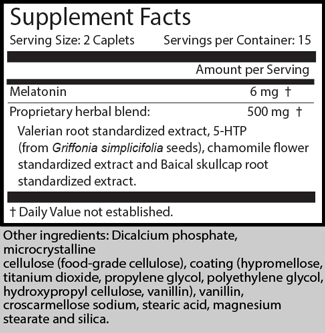 Serving Size: 2 Caplets                  Servings per Container: 15                                                                  Amount per Serving Melatonin                                                            6 mg † Proprietary herbal blend:                                  500 mg † Valerian root standardized extract, 5-HTP (from Griffonia simplicifolia seeds), chamomile flower standardized extract and Baical skullcap root standardized extract.  † Daily Value not established.