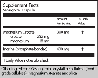 Serving Size: 1 Capsule  Amount Per Serving % Daily Value Magnesium Orotate 300 mg † orotate 282 mg magnesium 18 mg Inosine (phosphate-bonded) 400 mg †  † Daily Value not established.  Other ingredients: Gelatin, microcrystalline cellulose (food-grade cellulose), magnesium stearate and silica.